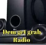 Dem get grab radio