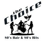 80's Hair & 80's Hits – The Choice