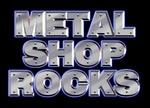 Metal Shop – Metal Shop Rocks