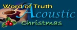 Word of Truth Radio – Acoustic Christmas