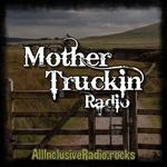 All Inclusive Radio – Mother Truckin Radio