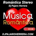 Dj Pajaro Herrera Radio – Romantica Stereo