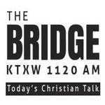 The Bridge – KTXW