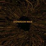 Dispersion Wave
