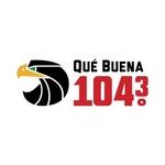 Qué Buena 104.3 – KLQB