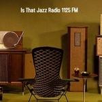 Is That Jazz Radio 1125 FM