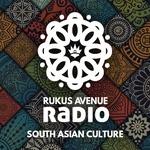 Dash Radio – Rukus Avenue Radio – South Asian Culture