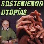 Sosteniendo Utopias