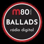 M80 Rádio – Ballads