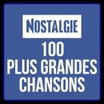 Nostalgie – 100 Plus Grandes Chansons