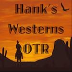 Hanks Westerns Old Time Radio