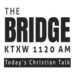 The Bridge – KTXW